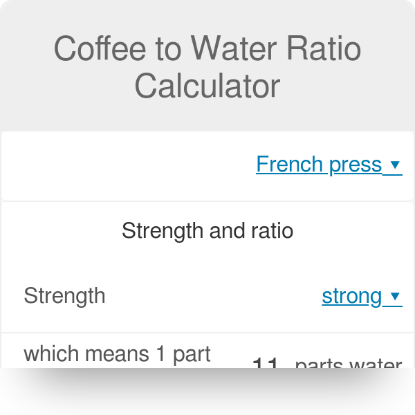 Coffee to Water Ratio  Calculator | Formulas - Omni