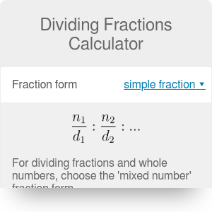 Dividing Fractions Calculator. Step-by-Step Solution