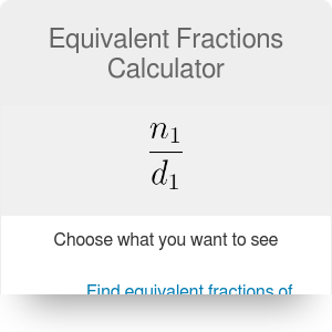 Equivalent Fractions Calculator