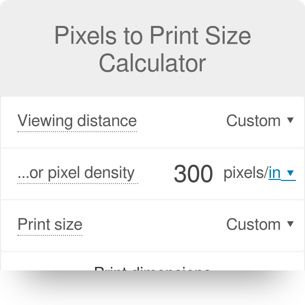 Pixels To Print Size Calculator