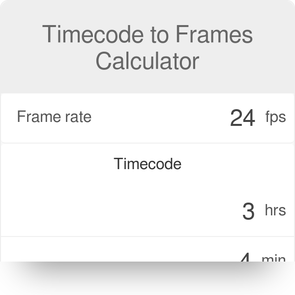 Timecode to Frames Calculator - Omni